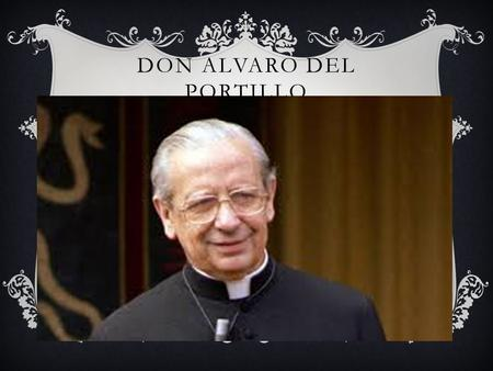 Don Alvaro Del Portillo
