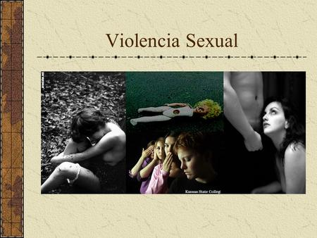 Violencia Sexual. Definiciones: Violencia sexual:  Acoso  Abuso sexual  Violación  Incesto.