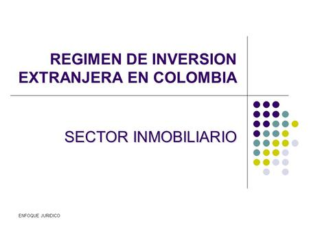 REGIMEN DE INVERSION EXTRANJERA EN COLOMBIA