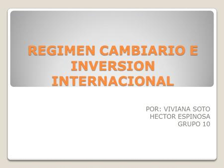 REGIMEN CAMBIARIO E INVERSION INTERNACIONAL