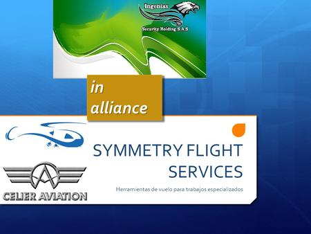 SYMMETRY FLIGHT SERVICES Herramientas de vuelo para trabajos especializados in alliance.