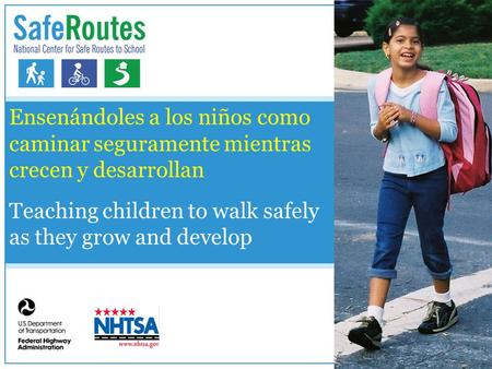 Ensenándoles a los niños como caminar seguramente mientras crecen y desarrollan Teaching children to walk safely as they grow and develop.