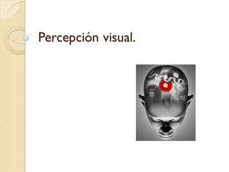Percepción visual..