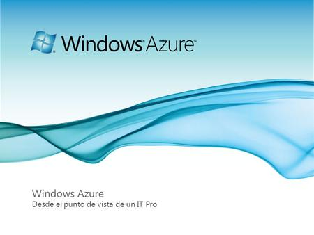 Windows Azure Desde el punto de vista de un IT Pro.