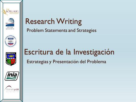Research Writing Problem Statements and Strategies Escritura de la Investigación Estrategias y Presentación del Problema.