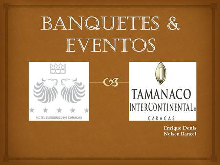 Banquetes & Eventos Enrique Denis Nelson Rancel.