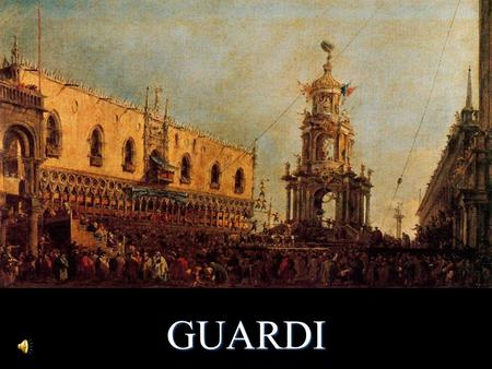 GUARDI Francesco Lazzaro Guardi (1712 – 1793 ) El casi-impresionismo.