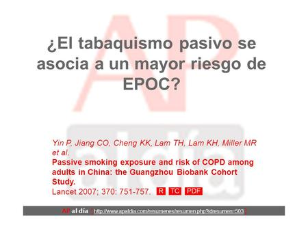 ¿El tabaquismo pasivo se asocia a un mayor riesgo de EPOC? Yin P, Jiang CO, Cheng KK, Lam TH, Lam KH, Miller MR et al. Passive smoking exposure and risk.