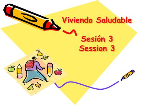 Viviendo Saludable Sesión 3 Session 3 Repaso Review Etiquetas de Alimentación Nutrition Labels.