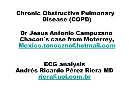 Chronic Obstructive Pulmonary Disease (COPD) Dr Jesus Antonio Campuzano Chacon´s case from Moterrey,