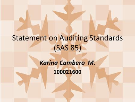 Statement on Auditing Standards (SAS 85)