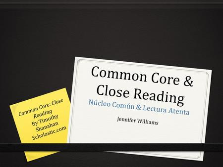 Common Core & Close Reading Núcleo Común & Lectura Atenta