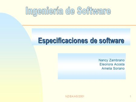 NZ/EA/AS/20011 Especificaciones de software Nancy Zambrano Eleonora Acosta Amelia Soriano.