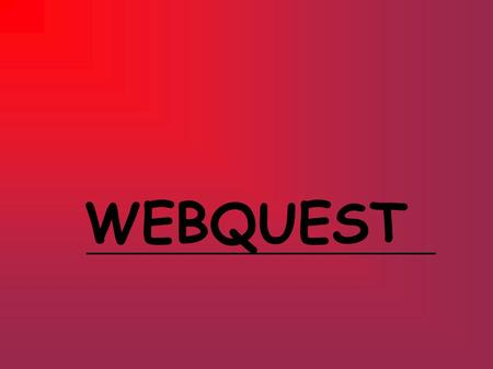 WEBQUEST. HISTORIA… BERNIE DODGE Universidad de San Diego (California) 1995 Tom March Jarbas Novelino Barato.