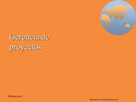 Gerencia de proyectos PowerPoint Supplement developed by: