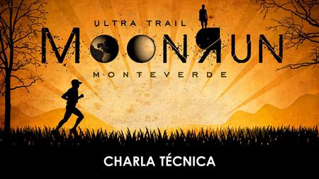 CHARLA TÉCNICA. DISTANCIAS CATEGORIADISTANCIAP.A FUN TRAIL6 KM- SPRINT TRAIL15 KM1 ADVENTURE TRAIL25 KM3 ULTRA TRAIL62 KM6.