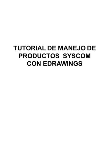 TUTORIAL DE MANEJO DE PRODUCTOS SYSCOM CON EDRAWINGS.