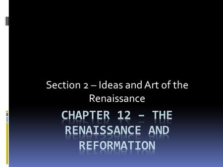 Section 2 – Ideas and Art of the Renaissance. Who was called the father of Italian Renaissance humanism? (406) ¿Quién fue llamado el padre del humanismo.