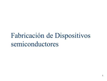 Fabricación de Dispositivos semiconductores