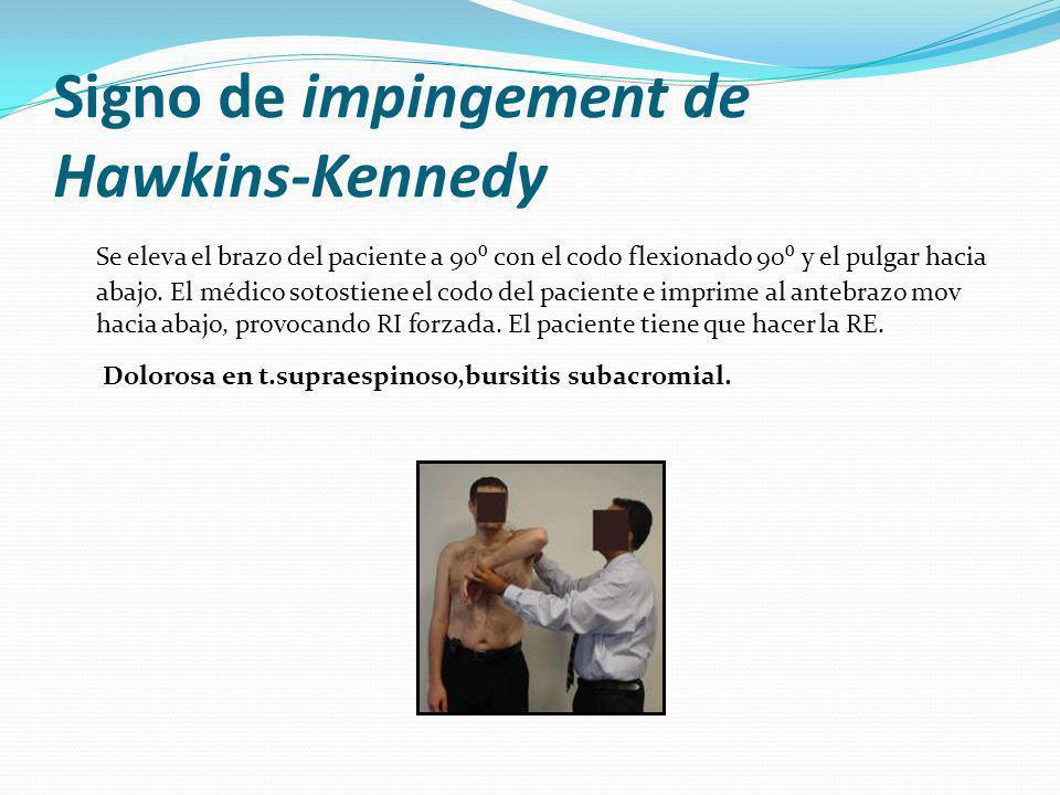 Maniobra impingement de Yocum El paciente lleva la mano hacia el hombro sano y realiza elevación del codo contra resistencia.
