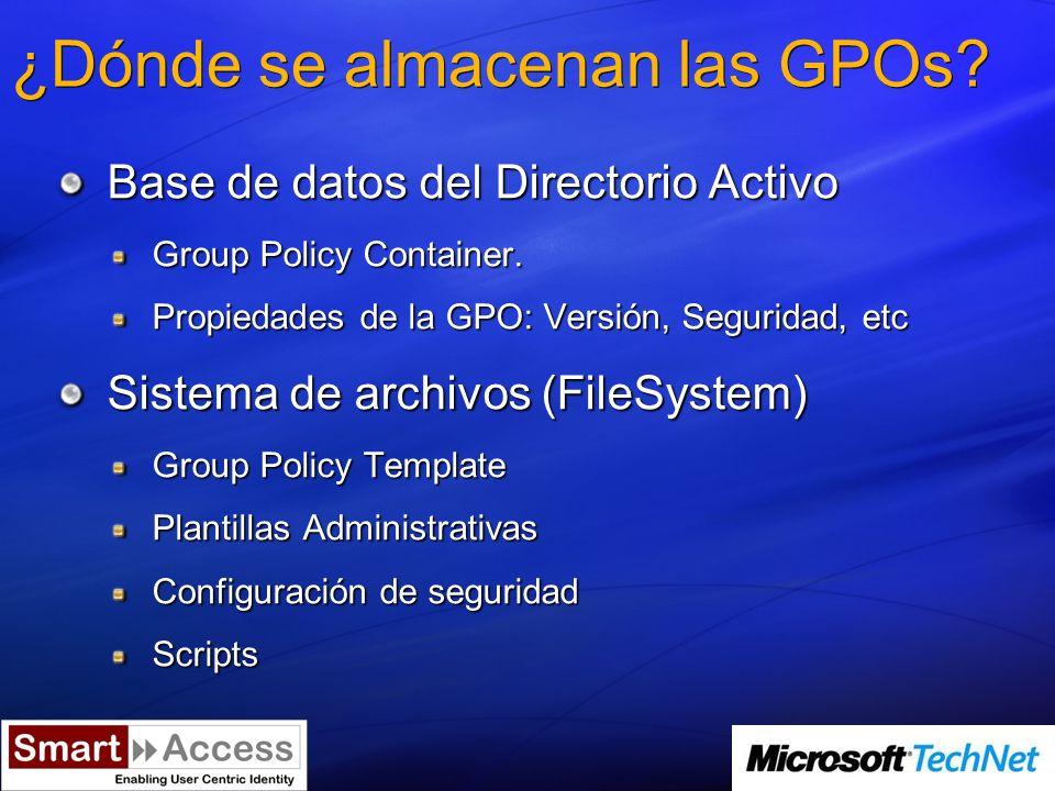 Administración de GPOs Group Policy Management Console: GPMC Gestión global de GPOs Group Policy Object Editor Gestión individual de GPOs