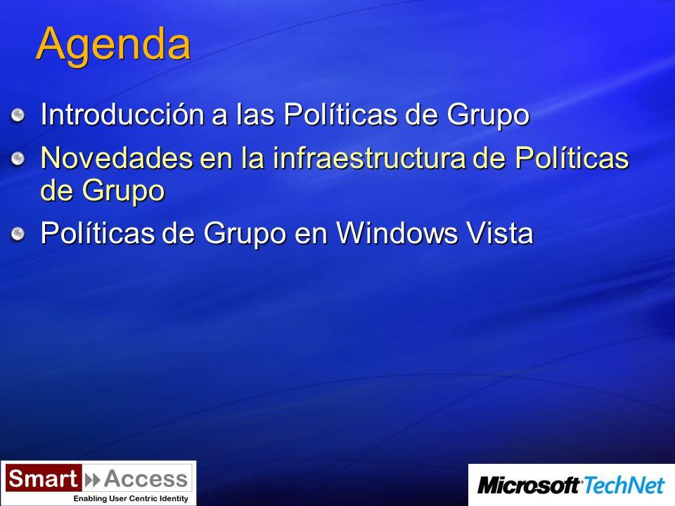 Mejoras en Windows Vista Aplicación de Políticas más fiable y eficiente Extensión de cobertura Fácil de usar
