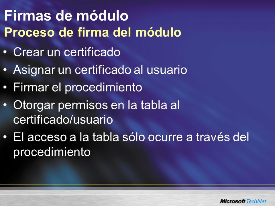Firmas de módulo Proceso de firma del módulo SELECT * FROM sales.customer SELECT * FROM sales.customer Privada Certificado Cree un certificado y claves públicas/privadas Firme el módulo con la clave privada Asigne el certificado a un principal Asigne el acceso a los datos para el principal