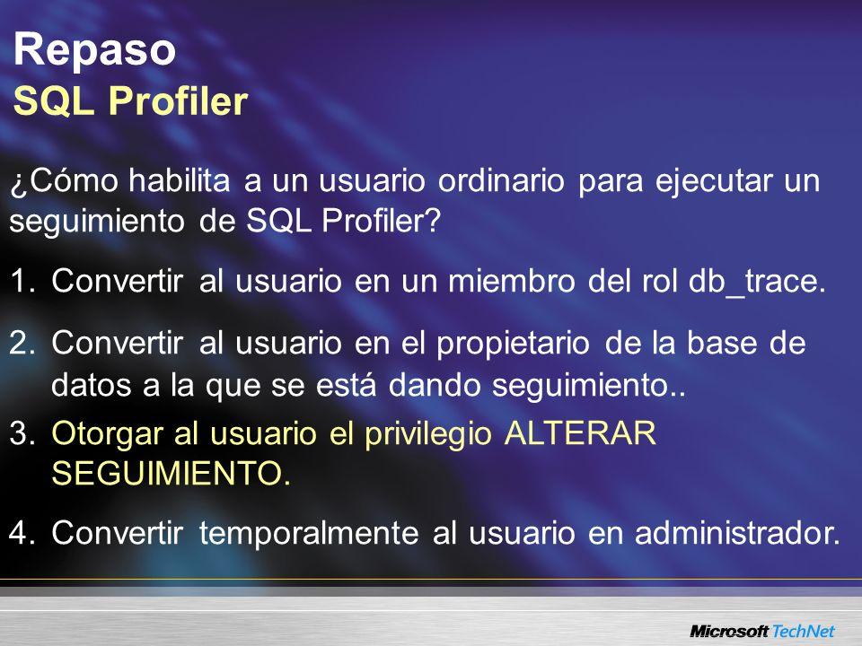 Consulta: ¿A cuál evento de SQL Profiler necesita darle seguimiento para gener...