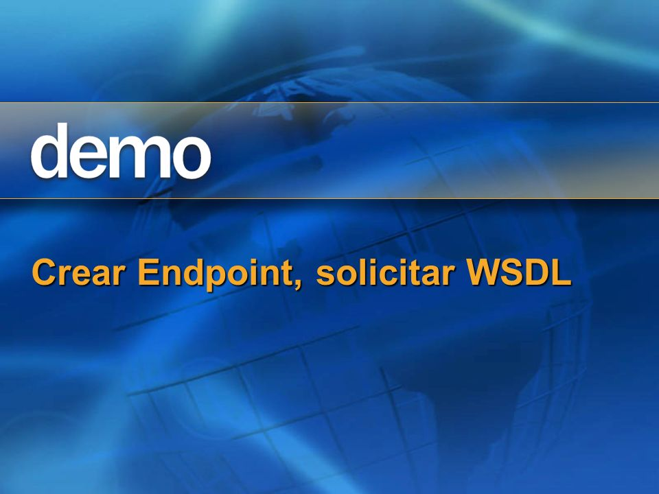 WSDL - Soporte Generación dinámica Generación dinámica WSDL – Soporte de cajón WSDL – Soporte de cajón Complejo Complejo Descripción de tipos rica para parámetros y resultados usando tipos complejos XSD Descripción de tipos rica para parámetros y resultados usando tipos complejos XSD Simple Simple Descripción mínima Descripción mínima Interoperabilidad incrementada Interoperabilidad incrementada http://myserver/sql/demo?wsdlsimple http://myserver/sql/demo?wsdlsimple Extensible – usa un procedimiento almacenado personalizado Extensible – usa un procedimiento almacenado personalizado WSDL=sp_name WSDL=sp_name