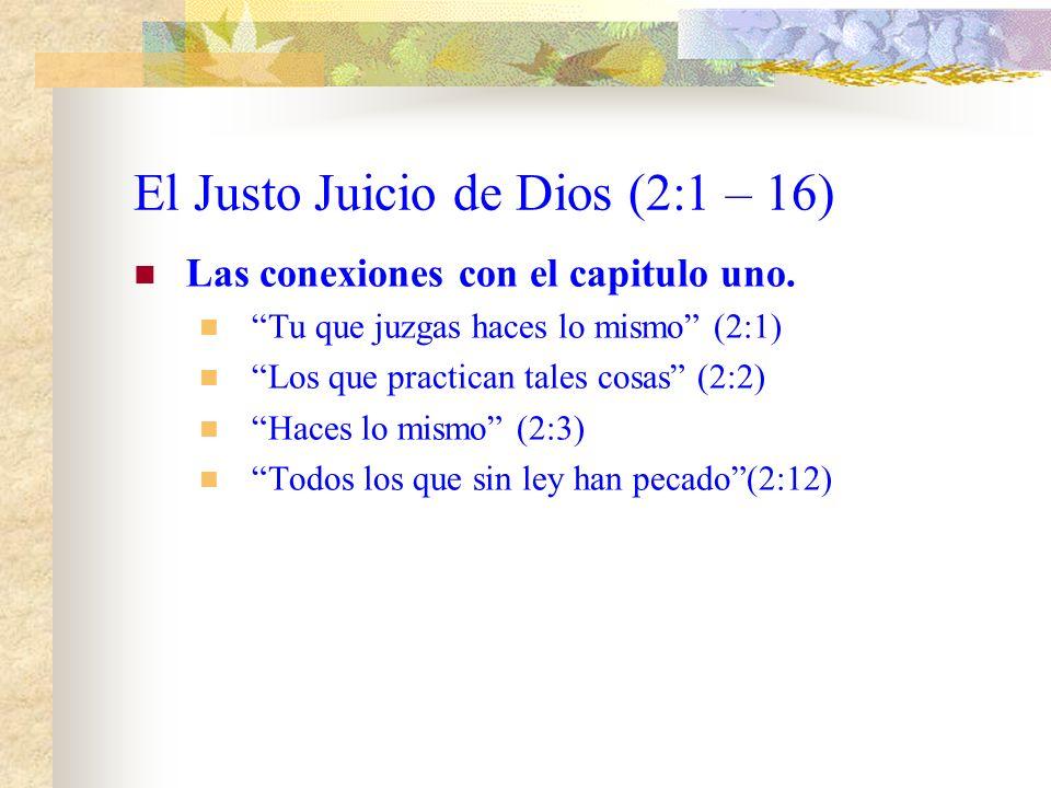 El Justo Juicio de Dios (2:1 – 16) Las conexiones con el capitulo uno.