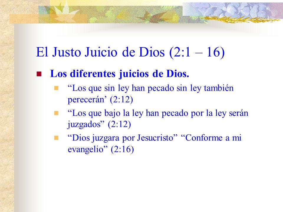 El Justo Juicio de Dios (2:1 – 16) Los diferentes juicios de Dios.