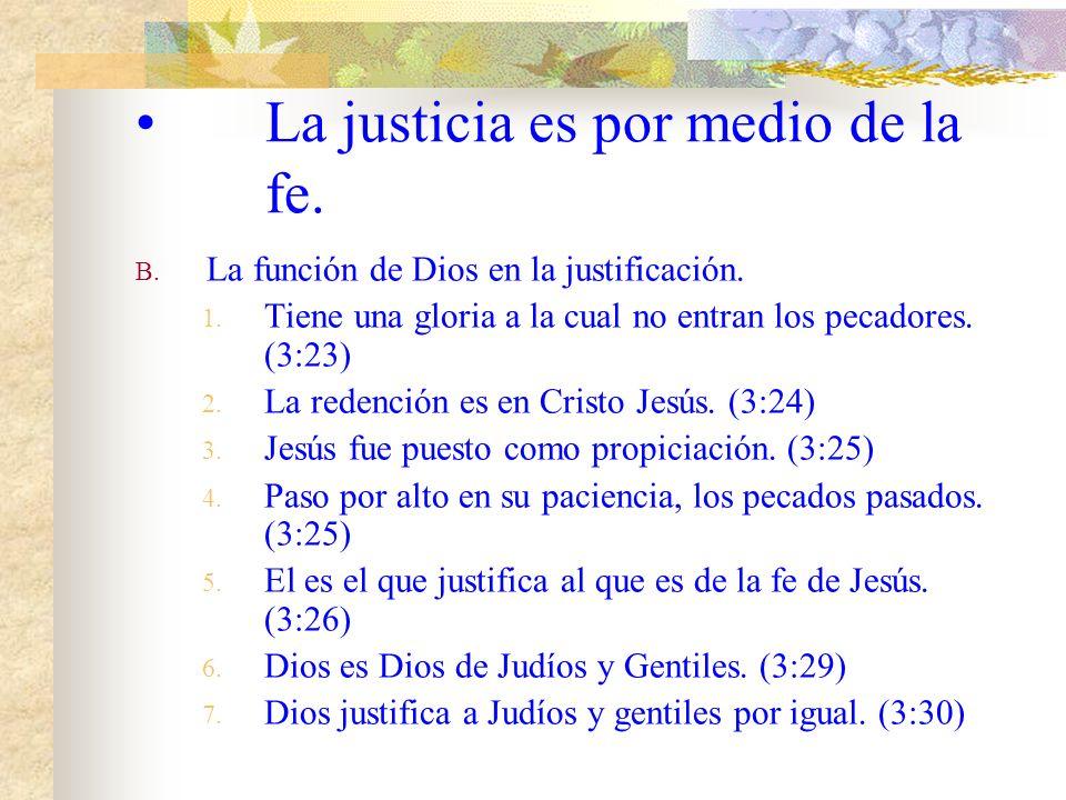 La justicia es por medio de la fe.B. La función de Dios en la justificación.