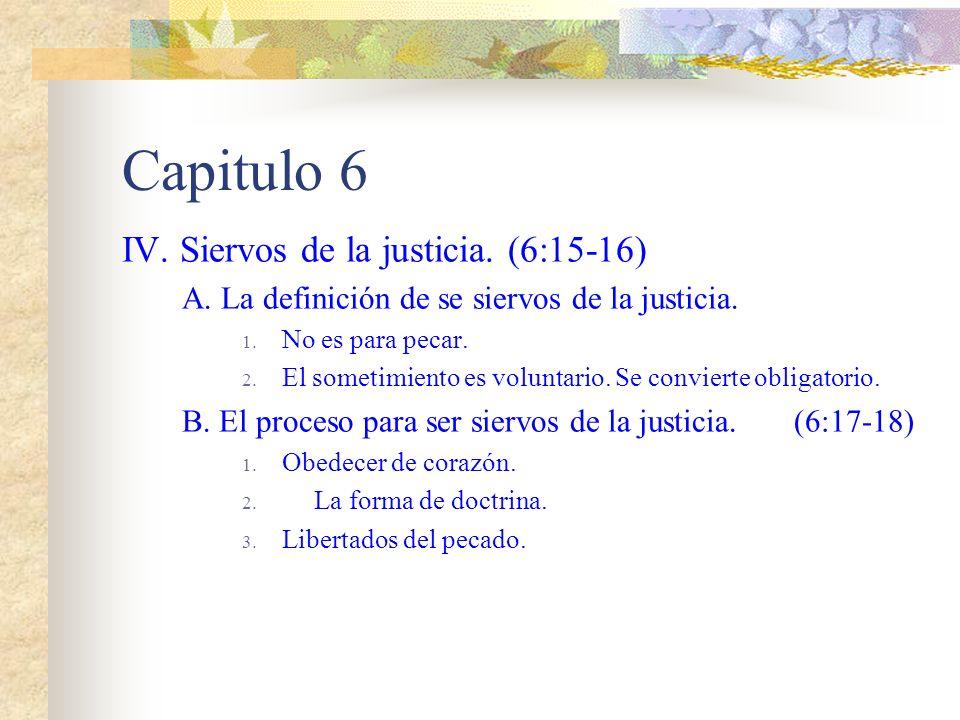 Capitulo 6 IV.Siervos de la justicia. (6:15-16) A.