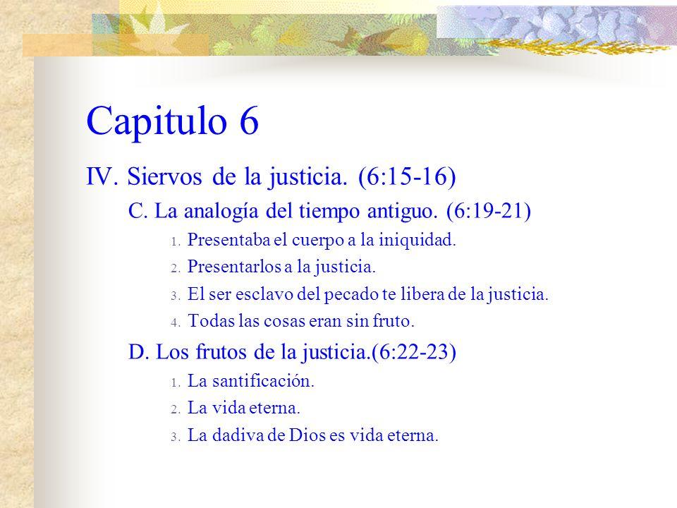 Capitulo 6 IV.Siervos de la justicia. (6:15-16) C.