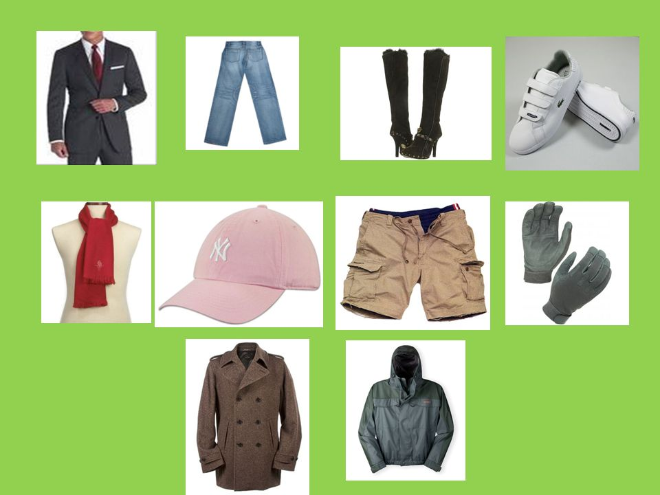 M ás ropa (More clothes) un traje-a suit un abrigo-an overcoat un chubasquero-a raincoat unos guantes-some gloves unos pantalones cortos-some shorts unos vaqueros-some jeans una gorra-a cap una bufanda-a scarf unas botas-some boots unas zapatillas de deporte-some trainers Now use a dictionary to add further items of clothing to your list REMEMBER: it will have n before any item of clothing = NOUN + m / f if it does not end with o or a