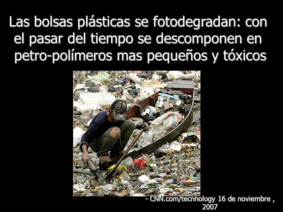 que finalmente contaminarán los suelos y las vías fluviales - CNN.com/tecnhology 16 de noviembre, 2007