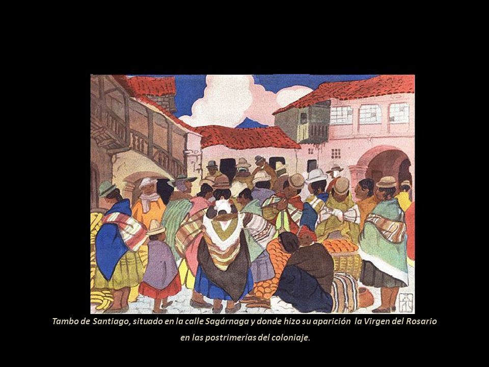 Tambo de Santiago, situado en la calle Sagárnaga y donde hizo su aparición la Virgen del Rosario en las postrimerías del coloniaje.