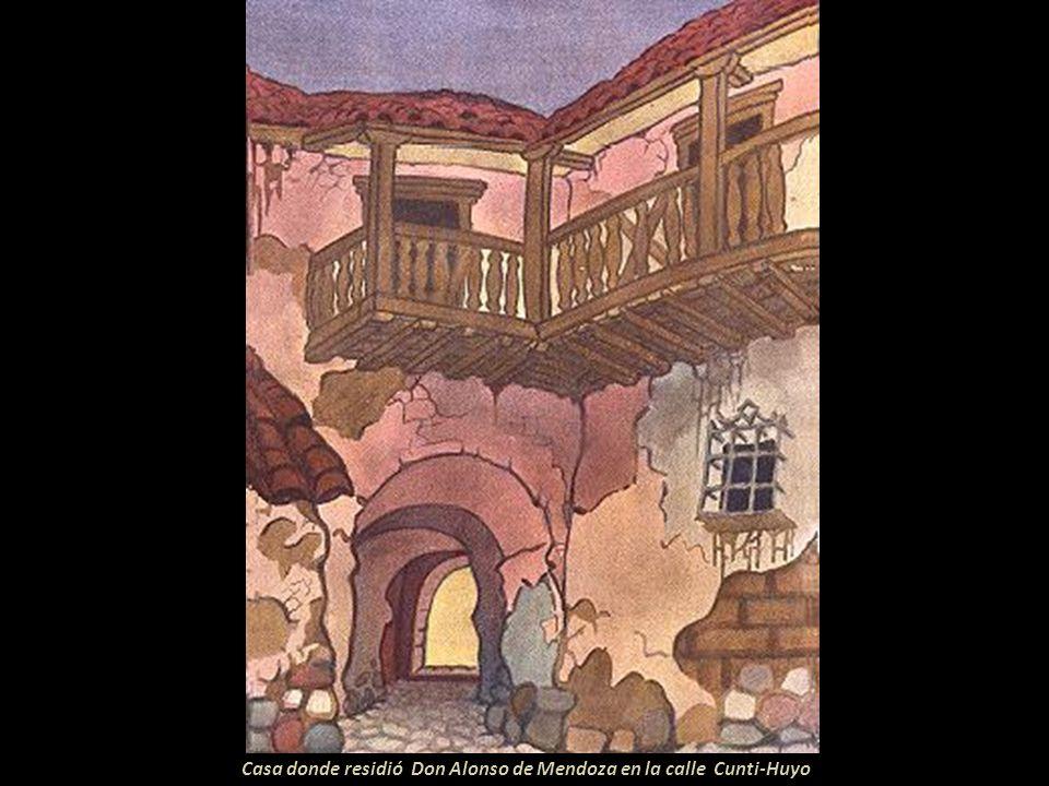 Casa donde residió Don Alonso de Mendoza en la calle Cunti-Huyo