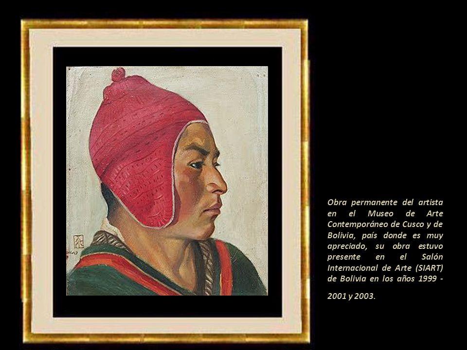 Obra permanente del artista en el Museo de Arte Contemporáneo de Cusco y de Bolivia, país donde es muy apreciado, su obra estuvo presente en el Salón Internacional de Arte (SIART) de Bolivia en los años 1999 - 2001 y 2003.