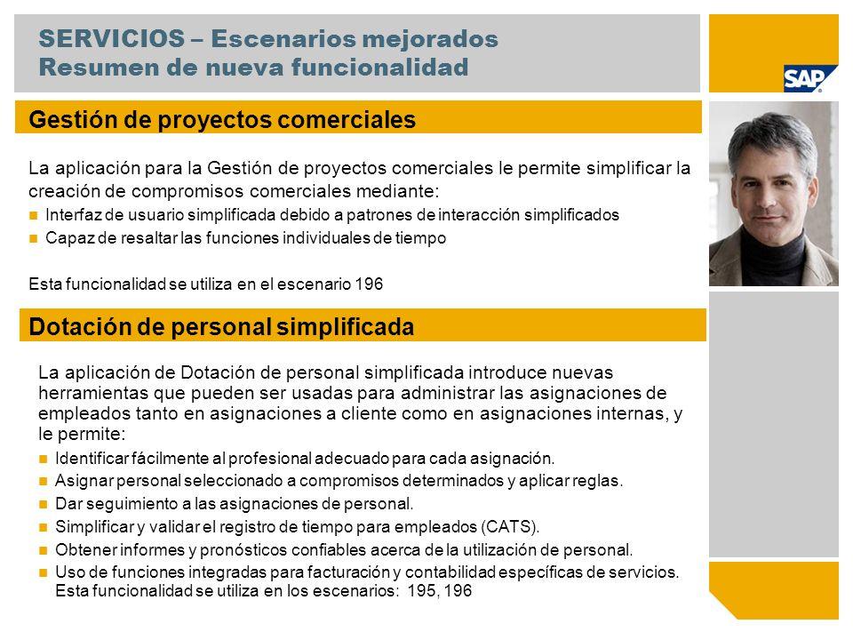 SERVICIOS – Escenarios mejorados Resumen de nueva funcionalidad Pronóstico de empleados El acceso a información sobre el uso y la disponibilidad de personal representa un factor clave en el éxito de los proveedores de servicios profesionales.