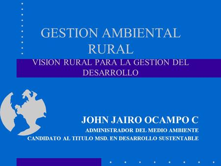 GESTION AMBIENTAL RURAL VISION RURAL PARA LA GESTION DEL DESARROLLO
