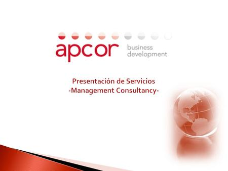 MADOFF-009003. 1. ¿ Qué es apcor business development ? 3 2. ¿ A que se dedica apcor business development – Management Consultancy 5 2. Servicio Complementario.