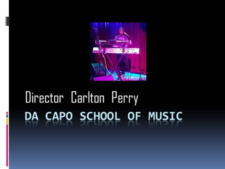 Director Carlton Perry. School Address  La direccion es 343 Da Capo Rd.  El numero es 913-912-1823 