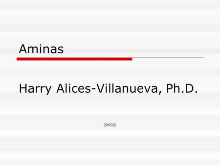 Harry Alices-Villanueva, Ph.D. 2009©