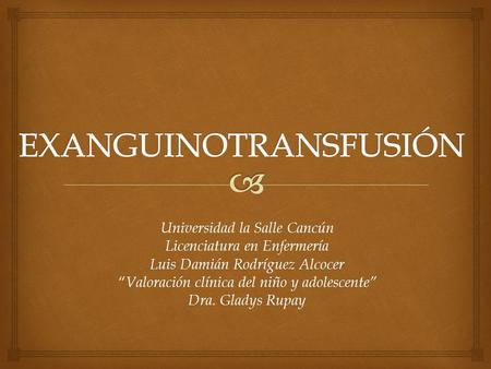 EXANGUINOTRANSFUSIÓN