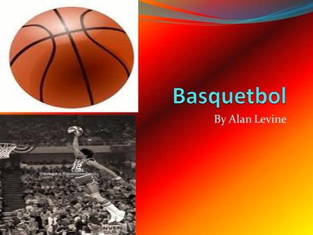 Basquetbol By Alan Levine.