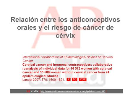 Relación entre los anticonceptivos orales y el riesgo de cáncer de cérvix International Collaboration of Epidemiological Studies of Cervical Cancer. Cervical.