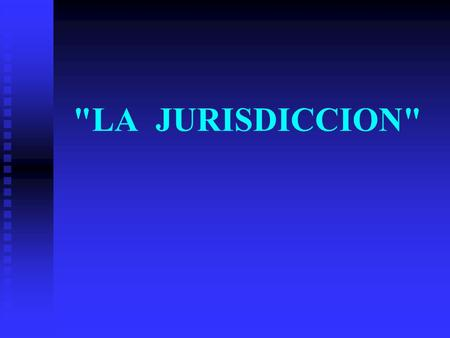 LA JURISDICCION.