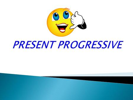 When we talk about something that is happening right now, we use a special form called the present progressive.