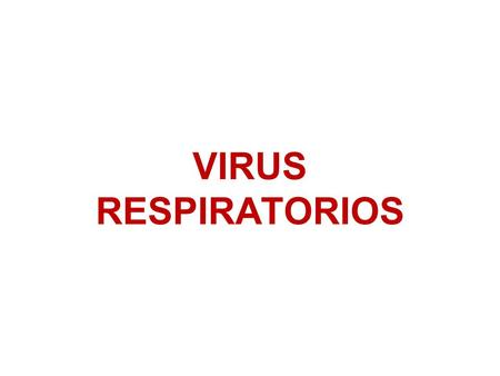 VIRUS RESPIRATORIOS.